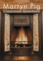 Martyn Pig Classroom Questions ebook by Amy Farrell