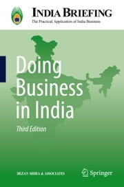Doing Business in India ebook by Chris Devonshire-Ellis,Dezan Shira & Associates