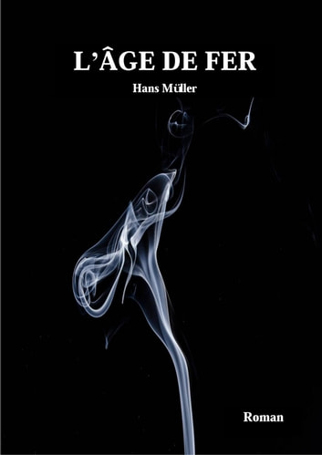 L'âge de fer ebook by Hans Müller