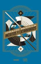 Inéditos y extraviados ebook by Ignacio Padilla