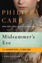 Midsummer's Eve ebook by Philippa Carr