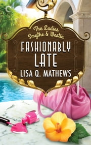 Fashionably Late ebook by Lisa Q. Mathews