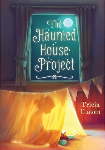 The Haunted House Project ebook by Tricia Clasen