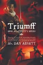 Triumff: Her Majesty's Hero 電子書 by Dan Abnett