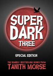 Super Dark 3 Special Edition ebook by Tanith Morse