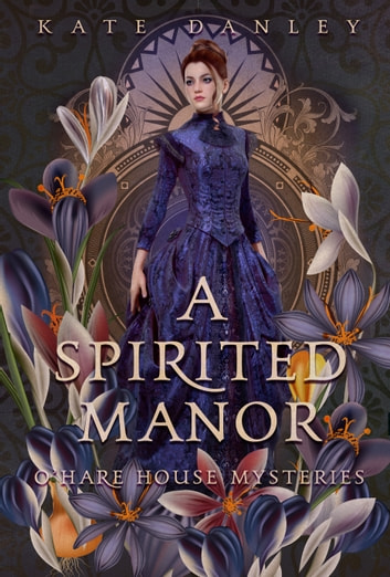 A Spirited Manor ebook by Kate Danley