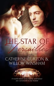 The Star of Versailles ebook by Catherine Curzon, Willow Winsham