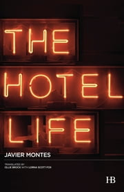 The Hotel Life ebook by Javier Montes