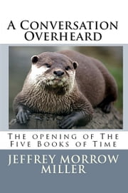 A Conversation Overheard ebook by Jeffrey Miller
