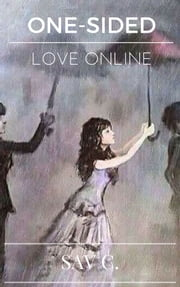 One-Sided Love Online ebook by Sav C.