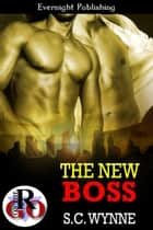 The New Boss ebook by S. C. Wynne