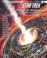 Star Trek: Voyages of Imagination: The Star Trek Fiction Companion ebook by Jeff Ayers