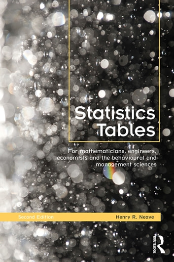 Statistics tables ebook by henry r neave 9781136952173 rakuten kobo statistics tables for mathematicians engineers economists and the behavioural and management sciences ebook fandeluxe Choice Image