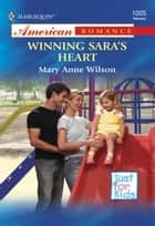 Winning Sara's Heart (Mills & Boon American Romance) ebook by Mary Anne Wilson