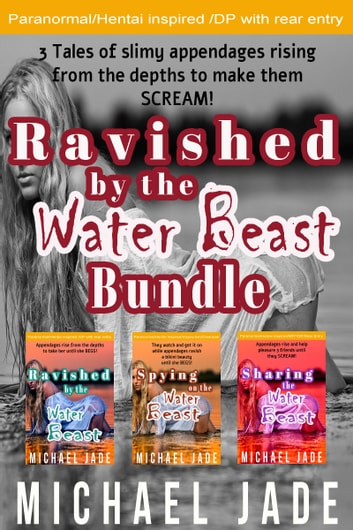Ravished by the Water Beast Bundle ebook by Michael Jade