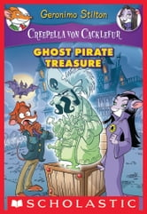 Creepella von Cacklefur #3: Ghost Pirate Treasure - A Geronimo Stilton Adventure ebook by Geronimo Stilton