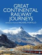 Great Continental Railway Journeys ebook by Michael Portillo