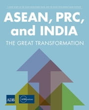 ASEAN, PRC, and India - The Great Transformation ebook by ADBI,ADB