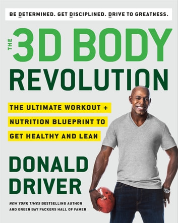 The 3D Body Revolution - The Ultimate Workout + Nutrition Blueprint to Get Healthy and Lean ebook by Donald Driver