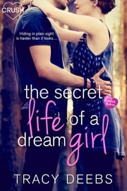 The Secret Life of a Dream Girl ebook by Tracy Deebs