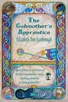 The Godmother's Apprentice ebook by Elizabeth Ann Scarborough