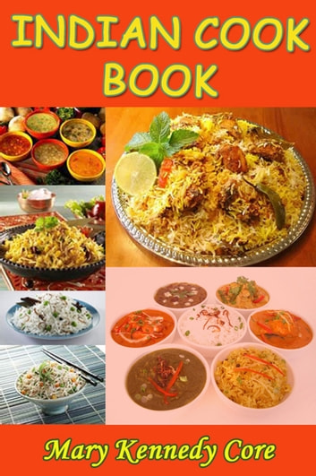 Indian Cook Book ebook by Mary Kennedy Core