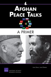 Afghan Peace Talks - A Primer ebook by James Shinn,James Dobbins