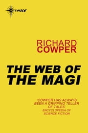 The Web of the Magi ebook by Richard Cowper