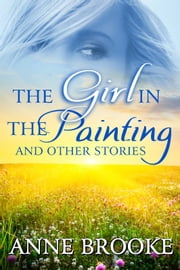 The Girl in the Painting and Other Stories ebook by Anne Brooke