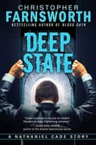 Deep State: A Nathaniel Cade Story ebook by Christopher Farnsworth