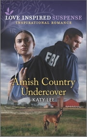 Amish Country Undercover ebook by Katy Lee