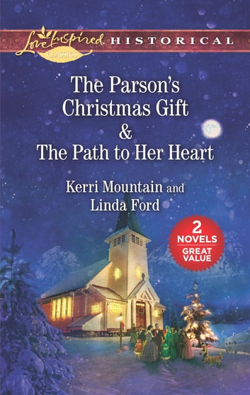 The Parson's Christmas Gift & The Path to Her Heart - An Anthology ebook by Kerri Mountain,Linda Ford