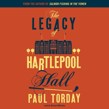 The Legacy of Hartlepool Hall audiobook by Paul Torday