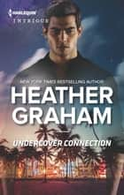 Undercover Connection ebook by Heather Graham