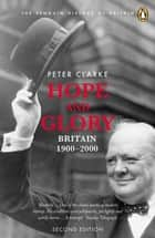 Hope and Glory ebook by Peter Clarke