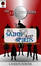 The Descendants #10 - All Saints and Sinners - The Descendants Main Series, #10 ebook by Landon Porter