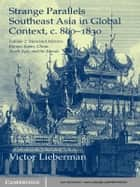 Strange Parallels: Volume 2, Mainland Mirrors: Europe, Japan, China, South Asia, and the Islands - Southeast Asia in Global Context, c.800–1830 ebook by Victor Lieberman