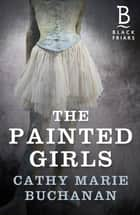 The Painted Girls ebook by