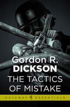 Tactics of Mistake - The Childe Cycle Book 4 ebook by Gordon R Dickson
