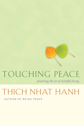 Touching Peace - Practicing the Art of Mindful Living ebook by Thich Nhat Hanh