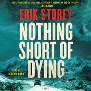Nothing Short of Dying - A Clyde Barr Novel audiobook by Erik Storey