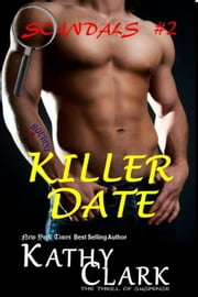 Killer Date - Scandals, #2 ebook by Kathy Clark