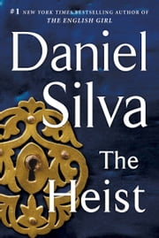 The Heist - A Novel ebook by Daniel Silva
