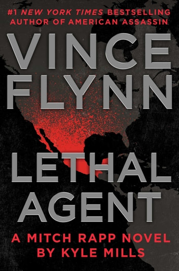 Lethal Agent eBook by Vince Flynn,Kyle Mills