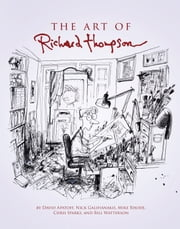 The Art of Richard Thompson ebook by Nick Galifianakis,Bill Watterson,David Apatoff,Chris Sparks,Michael Rhode