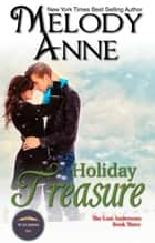 Holiday Treasure ebook by Melody Anne