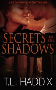 Secrets in the Shadows - Shadows Collection, #1 ebook by T. L. Haddix