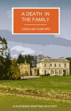 A Death in the Family ebook by Caroline Dunford
