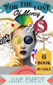 For the Love of Money: 6 Book Bundle ebook by Jane Emery
