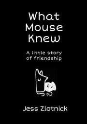 What Mouse Knew